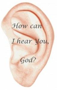 How-Can-I-Hear-You,-God-