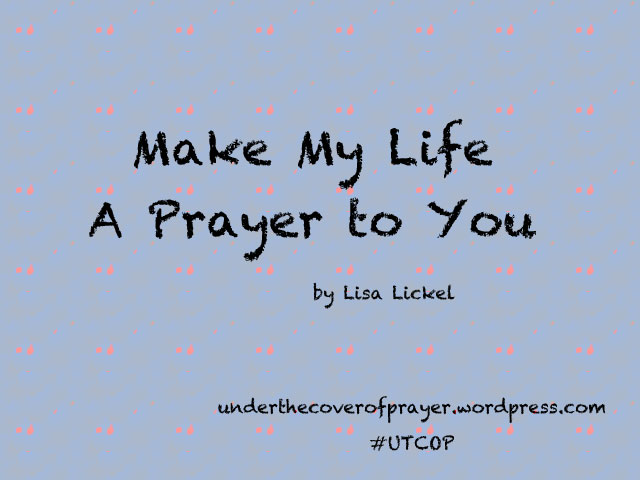 Make-My-Life-a-Prayer
