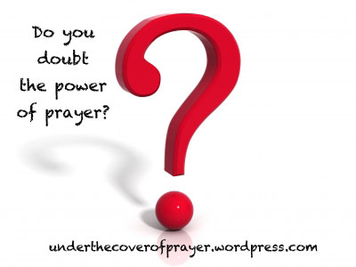 Do-You-Doubt-the-power-of-prayer